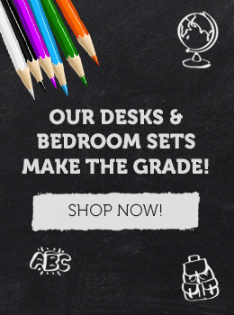 Back to School! Our Desks & Bedroom Sets Make the Grade!